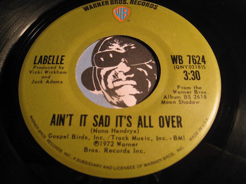 Labelle - Ain't It Sad It's All Over b/w Touch Me All Over - Warner Bros #7624 - Modern Soul