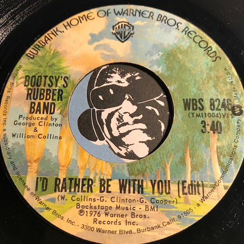 Bootsy's Rubber Band - I'd Rather Be With You b/w Vanish In Our Sleep - WB #8246 - Funk