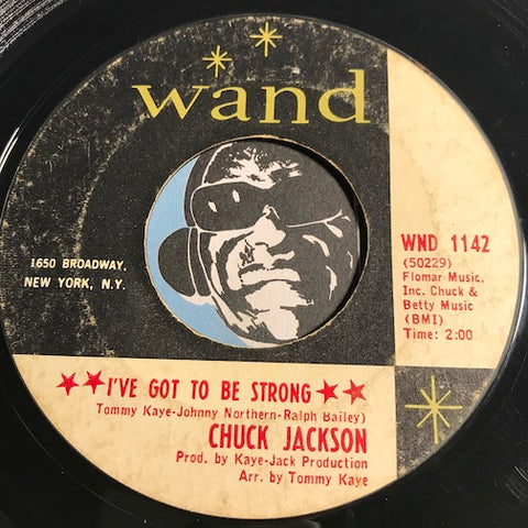 Chuck Jackson - I've Got To Be Strong b/w Where Did She Stay - Wand #1142 - Northern Soul