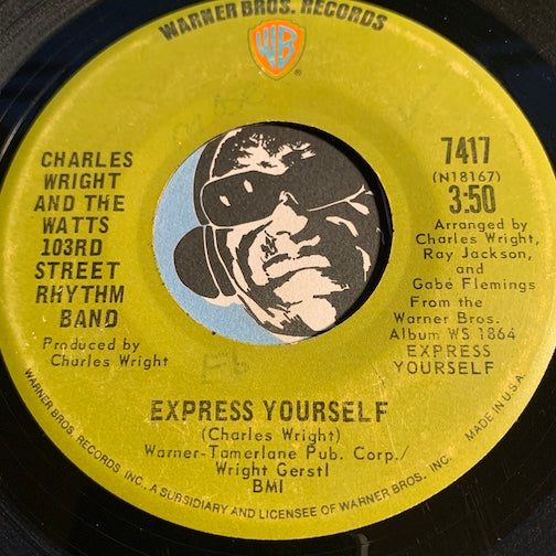 Charles Wright & Watts 103rd Street Rhythm Band - Express Yourself b/w Living On Borrowed Time - Warner Bros #7417 - Funk