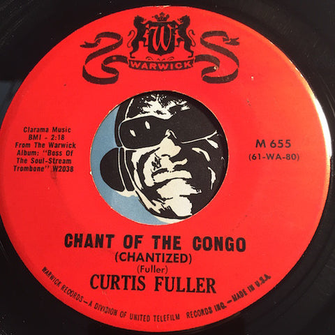 Curtis Fuller - Chant Of The Congo (Chantized) b/w Do I Love You (Deed I Do) - Warwick #655 - Jazz