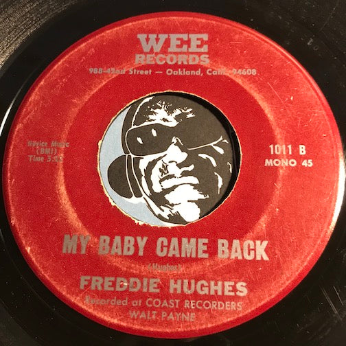 Freddie Hughes - My Baby Came Back b/w Love Can't Be Understood - Wee #1010 - Northern Soul