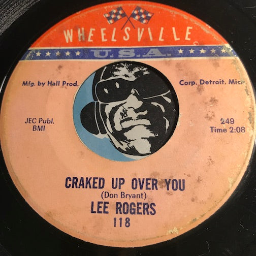Lee Rogers - Craked Up Over You b/w How Are You Fixed For Love - Wheelsville #118 - Northern Soul