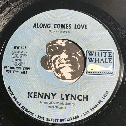 Kenny Lynch - Along Comes Love b/w Sweet Situation - White Whale #307 - Soul - Psych Rock