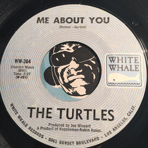 Turtles - Me About You b/w Think I'll Run Away - White Whale #364 -  Psych Rock