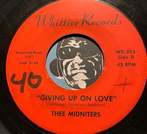 Thee Midniters - Giving Up On Love b/w Are You Angry - Whittier #203 - Chicano Soul - East Side Story