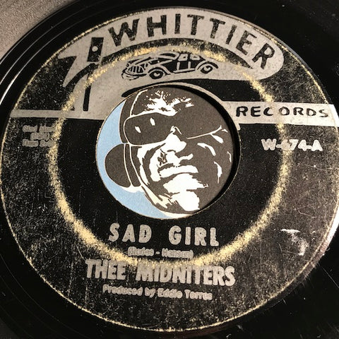 Thee Midniters - Sad Girl b/w Sad Girl - Whittier #674 - Chicano Soul