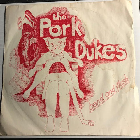 Pork Dukes - Bend And Flush b/w Throbbing Grissle - Wood #9 - Punk