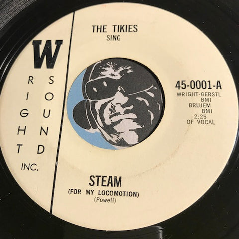 Tikies - Steam (For My Locomotion) b/w For Sale (One Broken Heart) - Wright Sound #0001 - Doowop - Soul