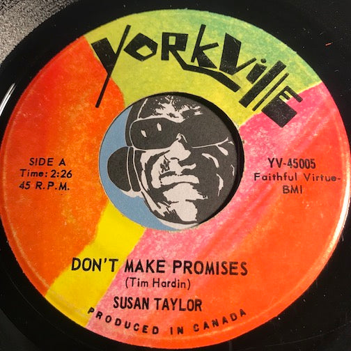 Susan Taylor - Don't Make Promises b/w Twelfth Of Never - Yorkville #45005 - Psych Rock