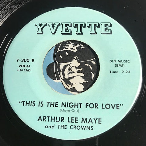 Arthur Lee Maye & Crowns - This Is The Night For Love b/w Gloria - Yvette #300 - Doowop Reissues