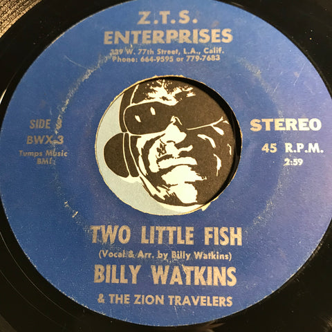 Billy Watkins & Zion Travelers - Two Little Fish b/w Even Me - Z.T.S. Enterprises #3 - Gospel Soul