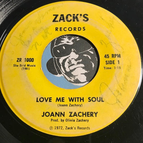 Joann Zachery - Love Me With Soul b/w I Want To Come Home - Zack's #1000 - Soul - R&B Soul