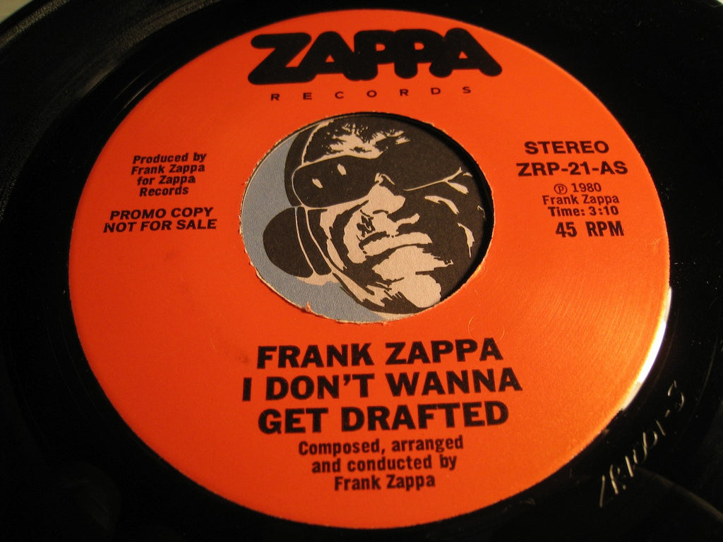 Frank Zappa - I Don't Wanna Get Drafted b/w same - Zappa #21 - Rock n Roll