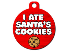 Load image into Gallery viewer, I Ate Santa's Cookies Christmas