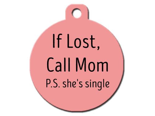 If Lost, Call Mom P.S. she's single