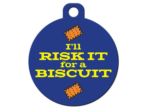 I'll Risk It For a Biscuit