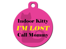 Load image into Gallery viewer, Indoor Kitty I'm Lost Call Mommy