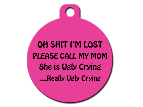 Oh Shit I'm Lost Please Call My Mom She is Ugly Crying