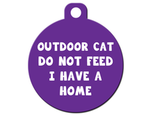Load image into Gallery viewer, Outdoor Cat - Do Not Feed - I Have a Home
