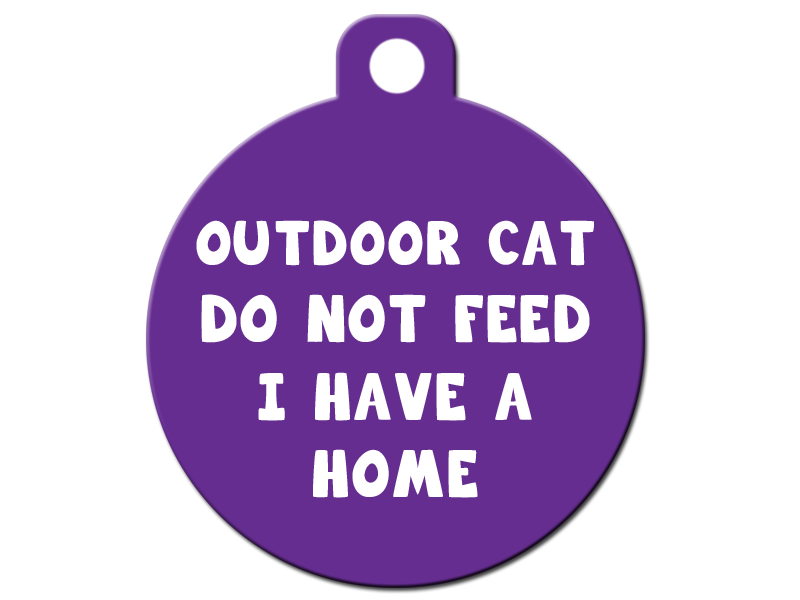 Outdoor Cat - Do Not Feed - I Have a Home