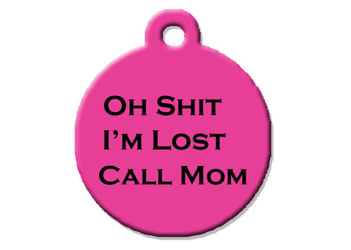 Oh Shit I'm Lost Call Mom