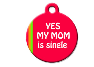 Yes My Mom is Single