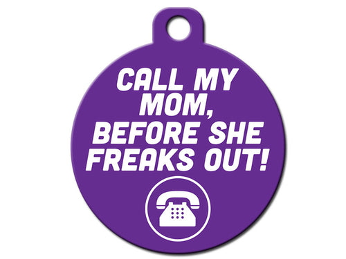 Call My Mom Before She Freaks Out!