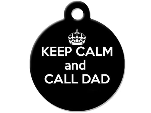 Keep Calm and Call Dad