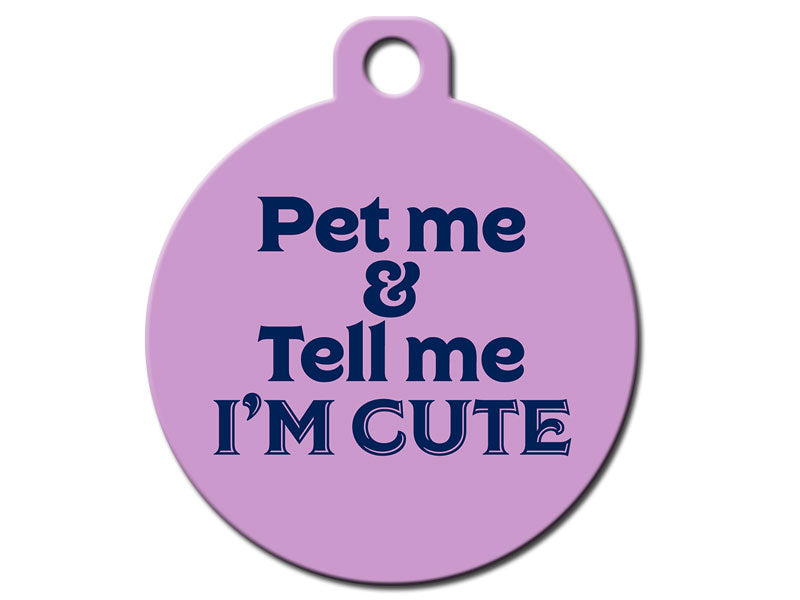 Pet Me and Tell Me I'm Cute