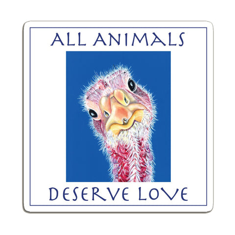 Turkey Magnet -All Animals Deserve Love - Felicity