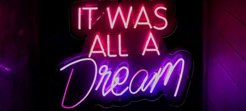 It was all a dream sign glowing, how to control your dreams