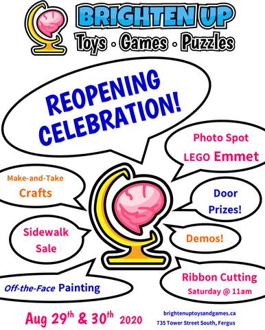Brighten Up Toys & Games Fergus Reopening Celebration on August 29th-30th