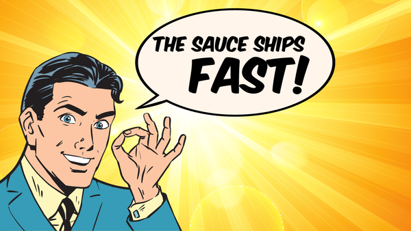 Shipping - We Ship Fast! – The Sauce