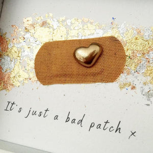 'It's just a bad patch' Positive Plaster, Box Frame Personalised Art (Gold) www.withcerys.co.uk Unique 3D Gifts Of Art
