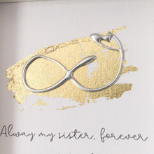 Load image into Gallery viewer, 'Always my sister, forever my friend' Infinity Symbol, 3D Box Frame Personalised Print (Silver) www.withcerys.co.uk