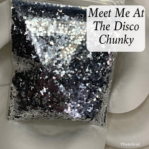 Meet Me At The Disco Chunky Glitter - Candi's Vinyl Creations