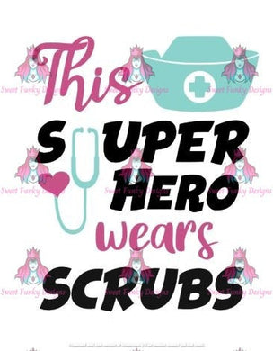 This Super Hero Wears Scrubs SVG - Candi's Vinyl Creations