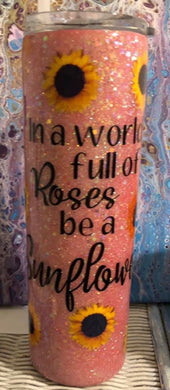 In a word full of roses be a sunflower - Candi's Vinyl Creations