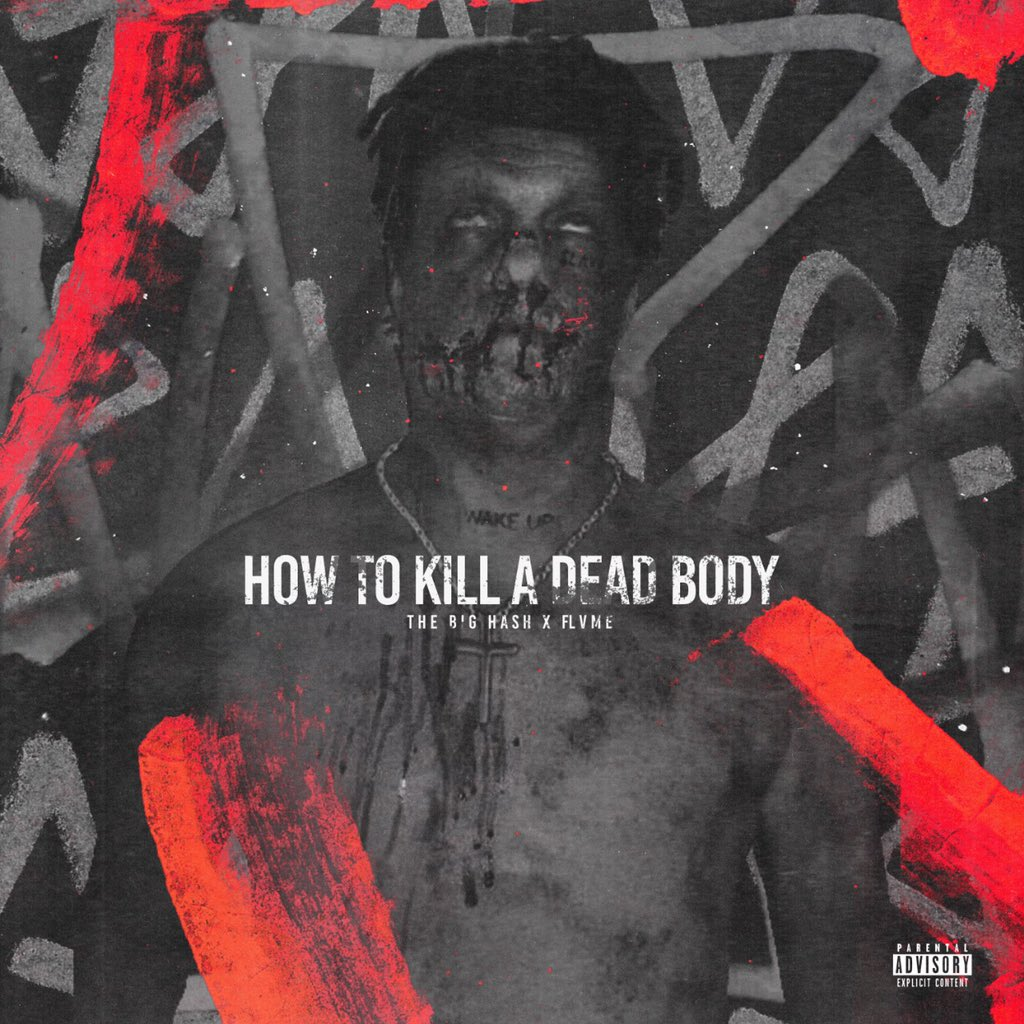 The Big Hash & 808x - How To Kill A Dead Body (Single)