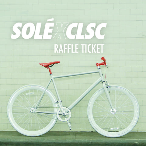 CLSC x SOLE - $5 RAFFLE TICKET