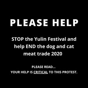Stop the Yulin Festival - Your help is critical to the protest