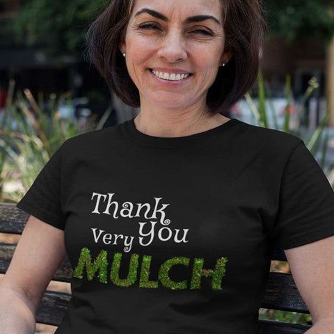 Funny Landscaper - Thank You Very Mulch - Gardening Unisex T-Shirt