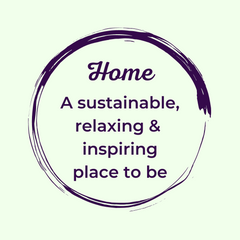 Home; a sustainable, relaxing and inspiring place to be