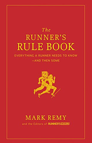 The Runner's Rule Book - Mark Remy & Runner's World