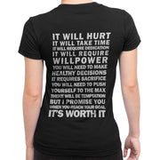 """It Will Hurt... It's Worth It"" Women's T-Shirt"