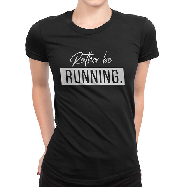 """Rather be Running"" Women's T-Shirt"