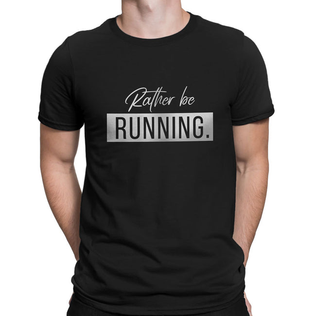 """Rather be Running"" Men's T-Shirt"