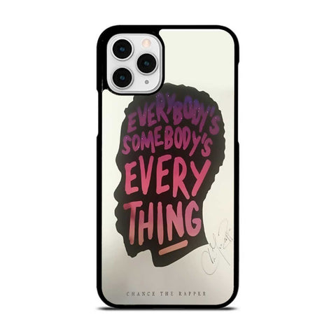 Chance-The-Rapper-Everybody-S-Somebody-S-Everything-iPhone-11-Pro-max-Case