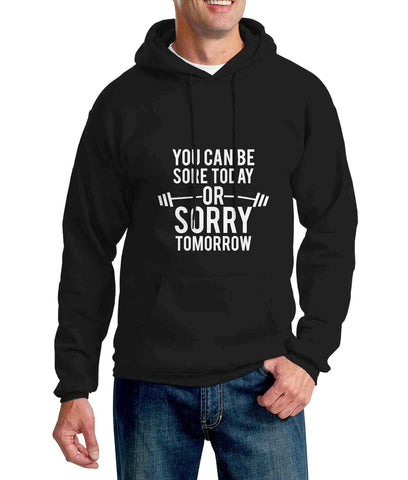 you-can-be-sore-today-or-sorry-tomorrow-unisex-hoodie